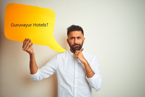 Confused about Guruvayur Hotels?